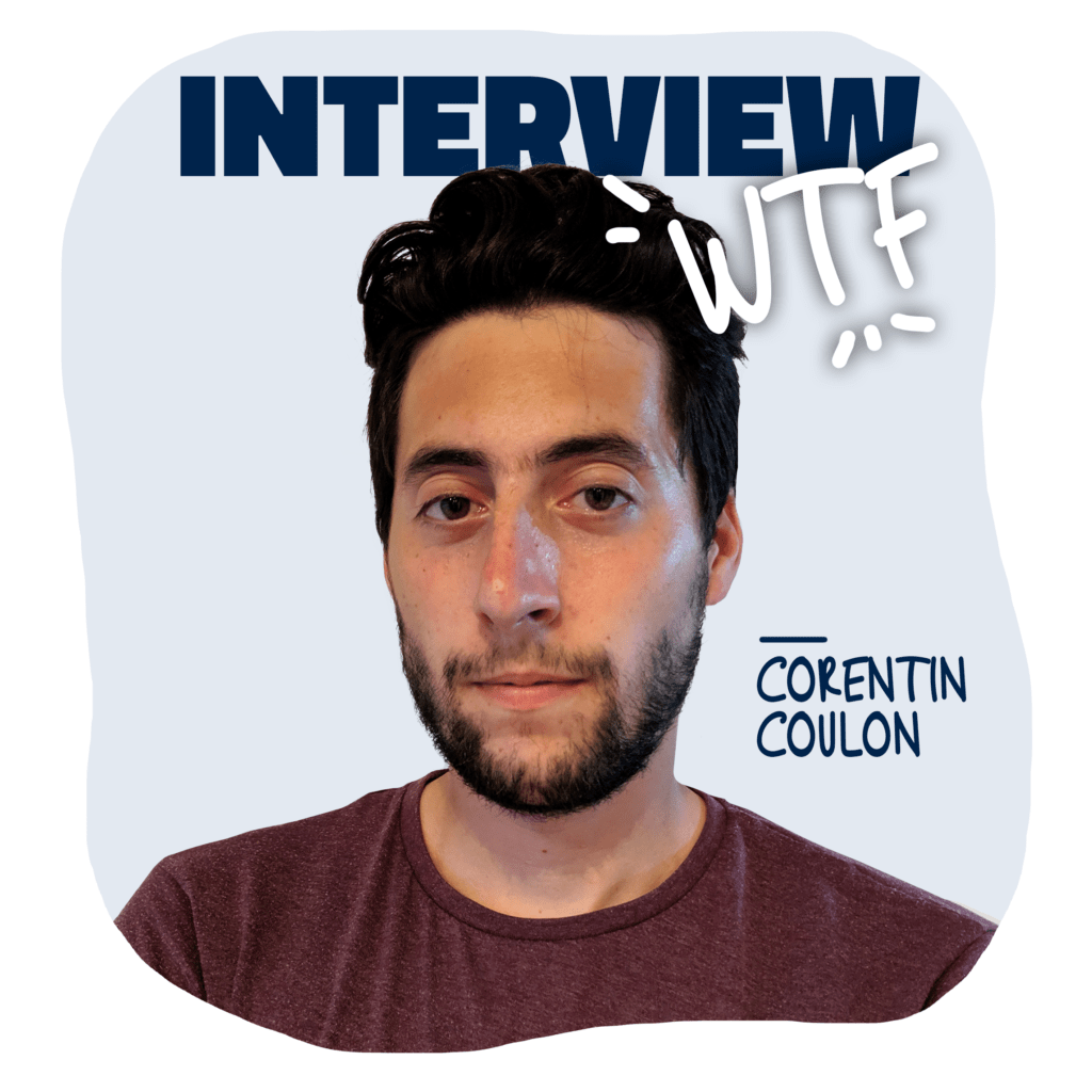 Interview WTF - Corentin Coulon