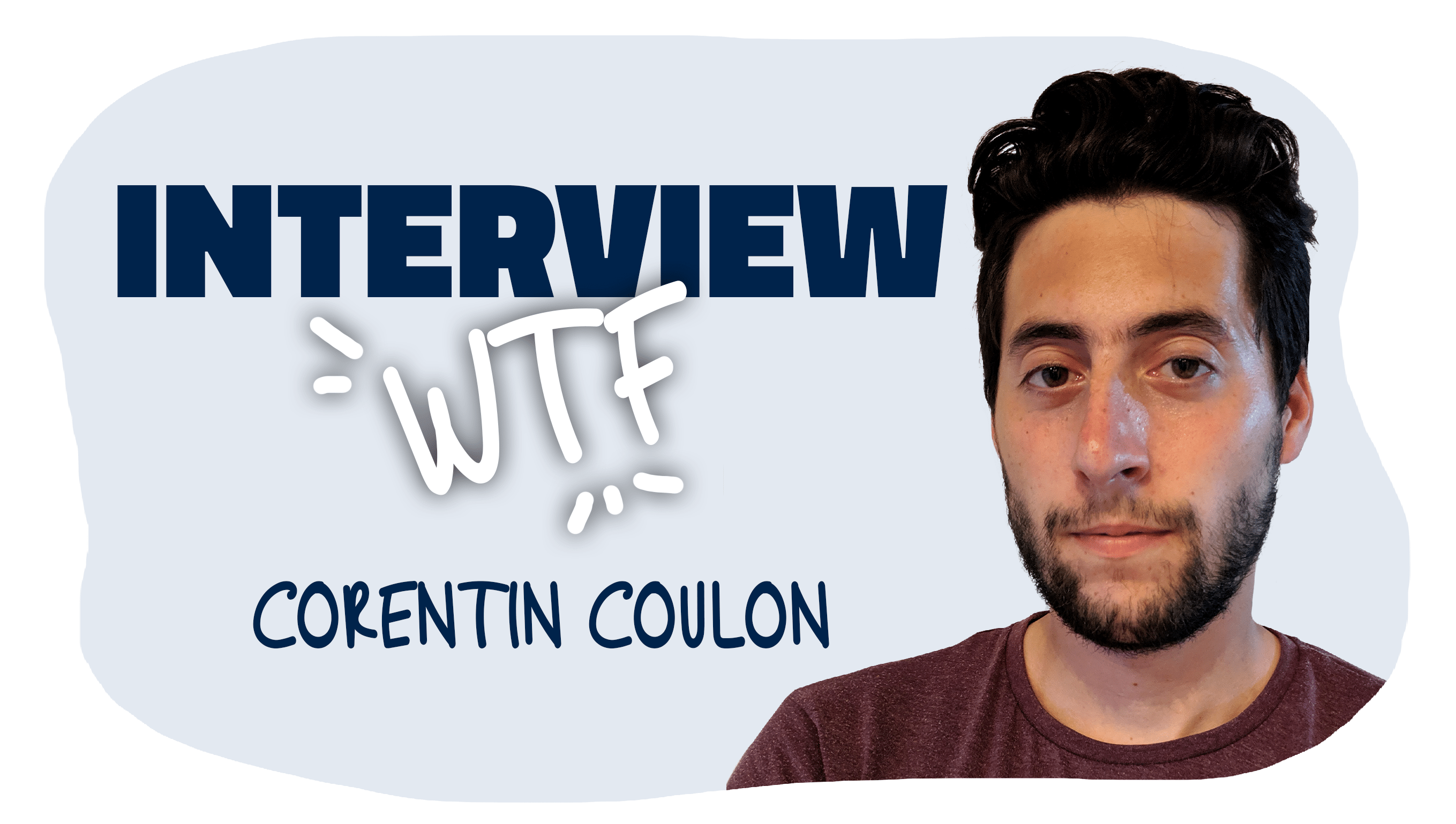 Interview WTF – Corentin Coulon (Paysage)
